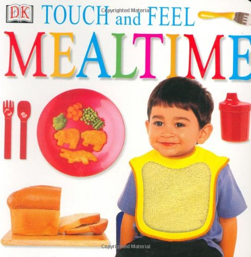 9780789485373: Touch and Feel: Mealtime (Touch and Feel)