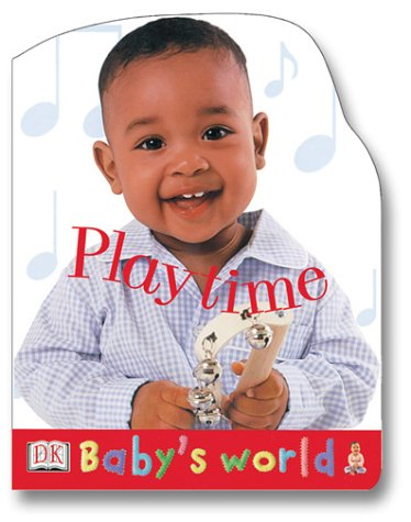 9780789485656: Baby's World Shaped Board: Playtime (Baby's World Shaped Board Books)