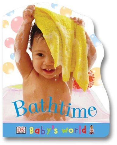 9780789485663: Baby's World Shaped Board: Bathtime (Baby's World Shaped Board Books)