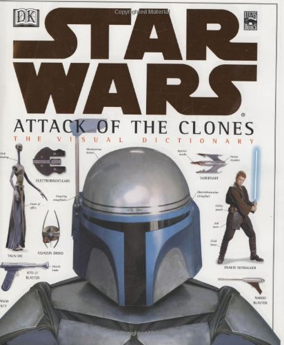 9780789485885: Star Wars: Attack of the Clones : The Visual Dictionary
