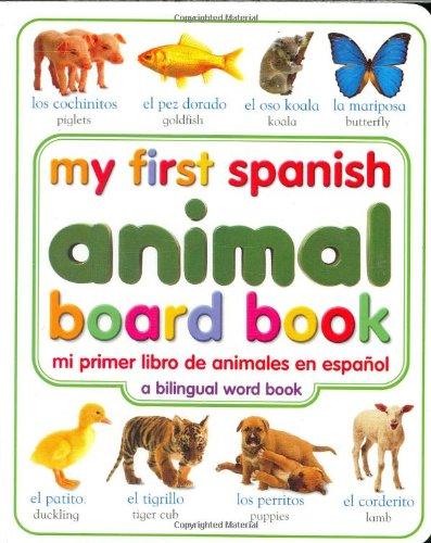 9780789485908: My First Spanish Animal Board Book/Mi Primer Libro de Animales Enespanol (My 1st Board Books)
