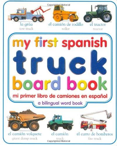 9780789485922: My First Spanish Truck Board Book/Mi Primer Libro De Camiones En Espanol: A Bilingual Word Book