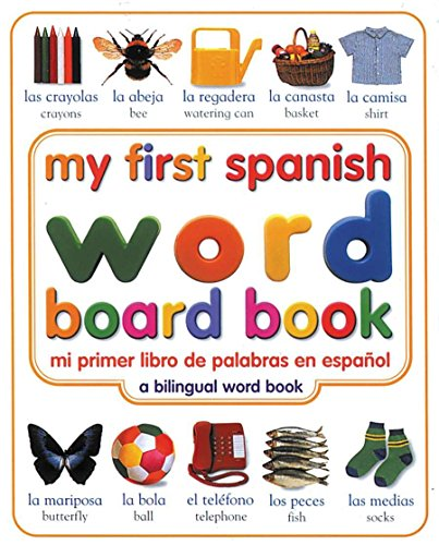 9780789485939: My First Spanish Word Board Book/Mi Primer Libro de Palabras En Espanol (My 1st Board Books)