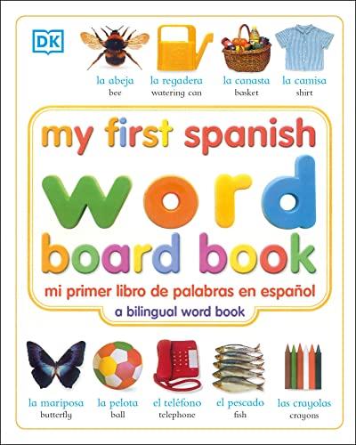 9780789485939: My First Spanish Word Board Book/Mi Primer Libro De Palabras En Espanol: A Bilingual Word Book