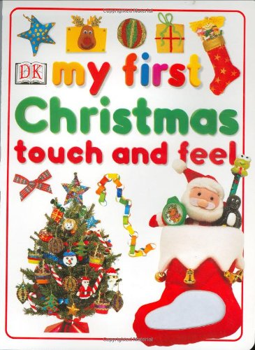 9780789488381: My First Christmas Touch and Feel (My First Books (Board Books Dorling Kindersley))