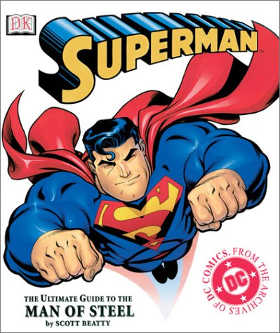 9780789488534: Superman: The Ultimate Guide to the Man of Steel
