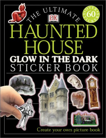 9780789488572: Haunted House: Glow in the Dark (Ultimate Sticker Books)