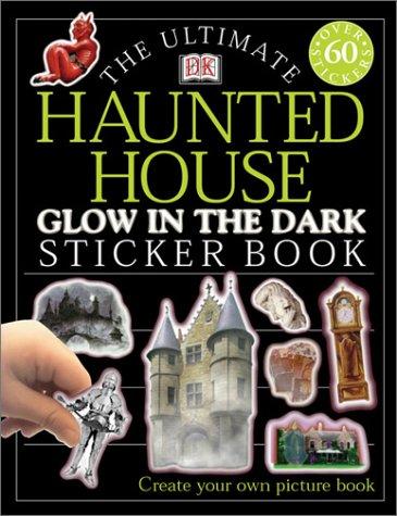 9780789488572: Ultimate Sticker Book: Glow in the Dark: Haunted House (Ultimate Sticker Books)