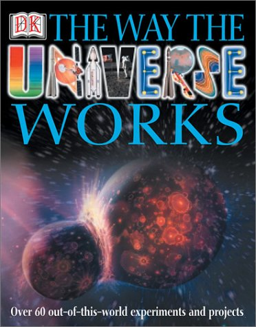 9780789488909: The Way The Universe Works