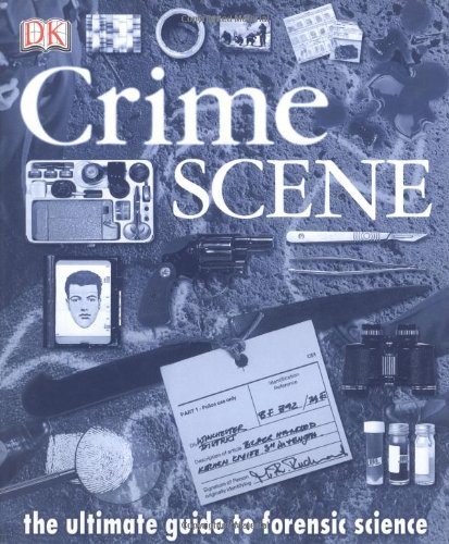 9780789488916: Crime Scene: The Ultimate Guide to Forensic Science