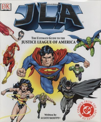 JLA:The Ultimate Guide to the Justice League of America: Beatty, Scott