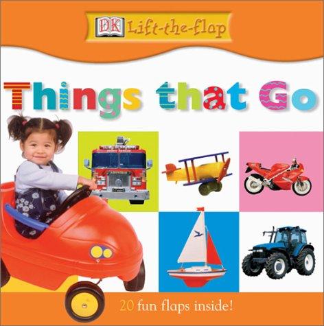 9780789488961: DK Lift the Flap: Things that Go (DK Lift the Flap)