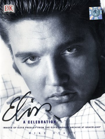 9780789489029: Elvis: a Celebration: Images from the Elvis Presley Archive at Gracelands