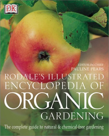 9780789489081: The Rodale Illustrated Encyclopedia of Organic Gardening (American Horticultural Society Practical Guides)
