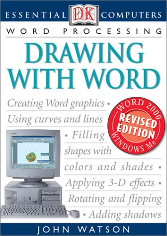 Essential Computers: Drawing with Word (Essential Computers Series) (0789489309) by Watson, John H.