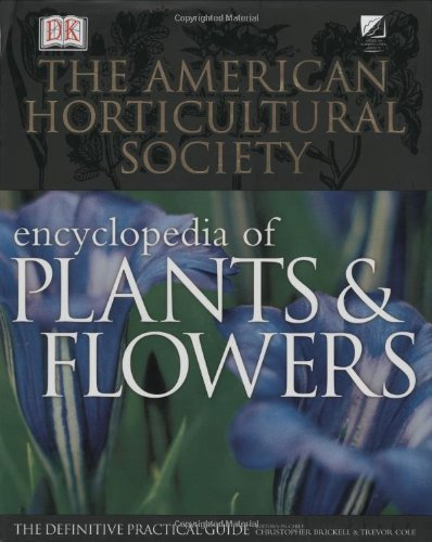American Horticultural Society Encyclopedia of Plants and Flowers: American Horticultural Society