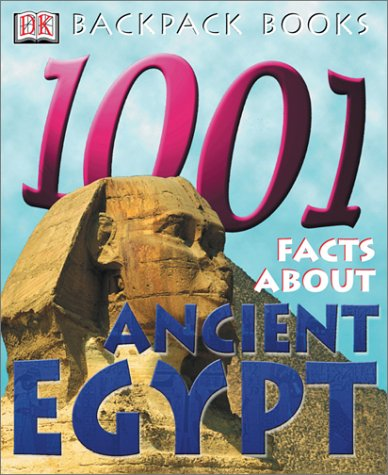9780789490407: Backpack Books: 1,001 Facts about Ancient Egypt (Backpack Books)