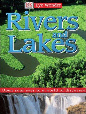 9780789490476: Eye Wonder: Rivers and Lakes (Eye Wonder)