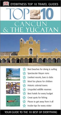 9780789491947: Cancun & The Yucatan (Eyewitness Top 10 Travel Guides)