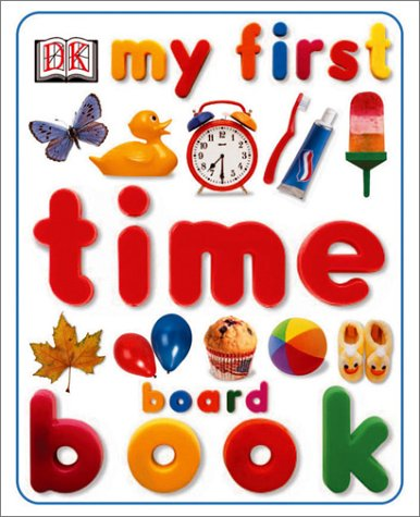 My First Time Board Book (My First series): DK
