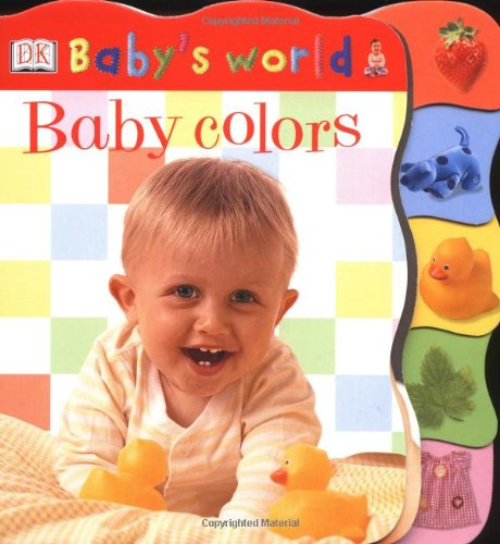 9780789492135: Baby Colors (Baby's World Board Books)