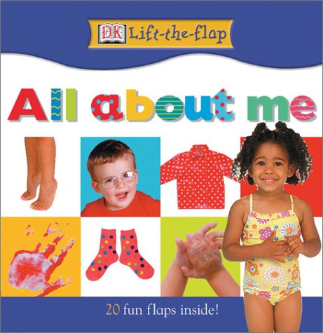 All About me (DK Lift-the-Flap): DK Publishing