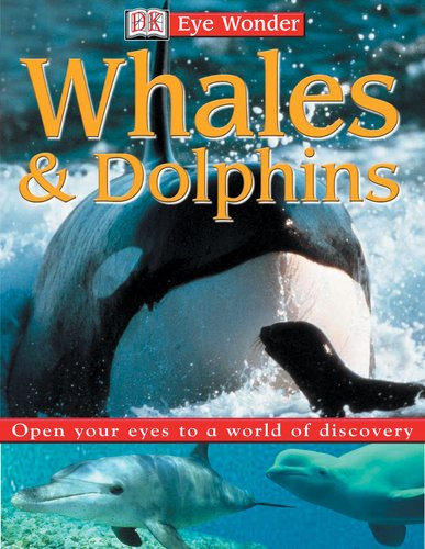 9780789492692: DK EWD WHALES AND DOLPHINS (Eye Wonder)