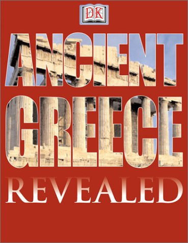 9780789492715: Ancient Greece (DK Revealed)