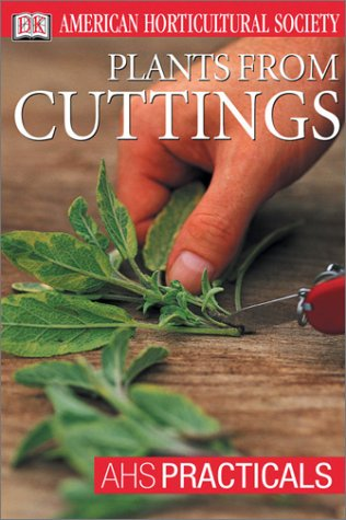 9780789492968: Plants From Cuttings (AHS Practical Guides)