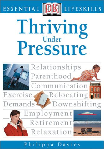 9780789493279: Thriving Under Pressure (Essential Lifeskills)