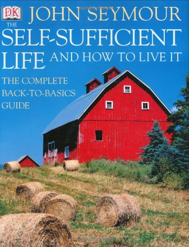 9780789493323: The Self-sufficient Life and How to Live It