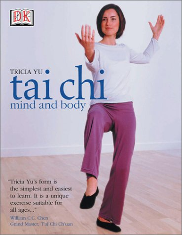 Tai Chi Mind and Body: Yu, Tricia