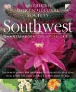 Smart Garden Regional Guide: Southwest (American Horticultural Society Smartgarden Regional Garden ...