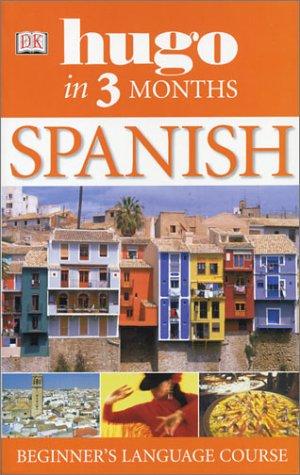 9780789495570: Spanish in 3 Months (Hugo)
