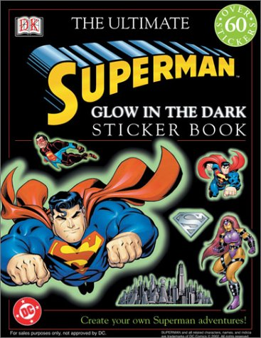 Glow in the Dark: Superman (Ultimate Sticker Books) by DK Publishing: DK Publishing