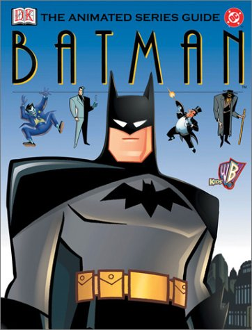9780789495808: Batman: The Animated Series Guide (Dc Comics)
