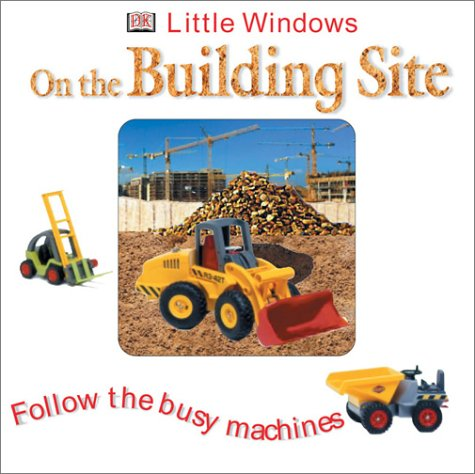 9780789495853: On the Building Site (Little Windows)