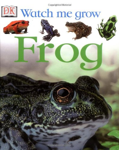 9780789496294: Frog (Watch Me Grow)