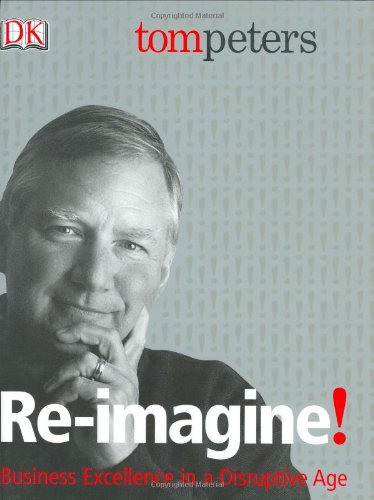 9780789496478: Re-Imagine! Business Excellence in a Disruptive Age