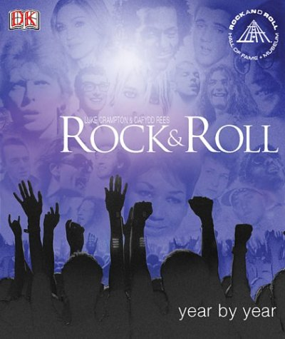 9780789496492: Rock & Roll Year by Year: In Association With the Rock and Roll Hall of Fame and Museum