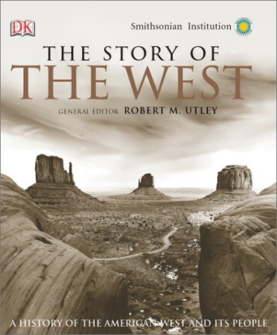 9780789496607: The Story of the West: A History of the American West and Its People