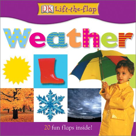 9780789497512: Weather (DK Lift the Flap)