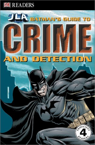 9780789497550: Batman's Guide to Crime & Detection (DK Readers: JLA)