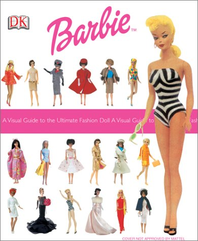 9780789498373: Ultimate Barbie: A Visual Guide to the Ultimate Fashion Doll
