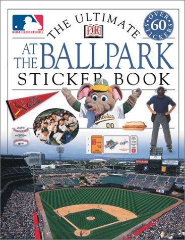 9780789498465: Ultimate At the Ballpark Sticker Book (Ultimate Sticker Books)