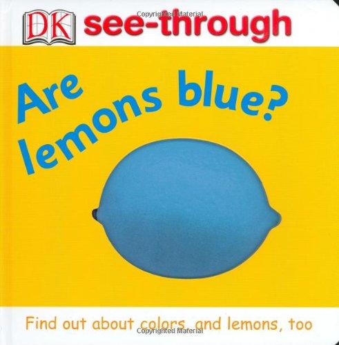 9780789498502: Are Lemons Blue? (DK See-Through)
