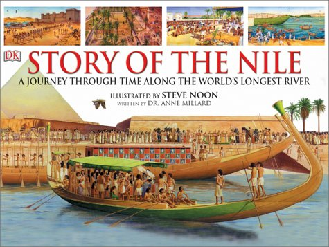 9780789498717: The Story of the Nile: A Journey Through Time Along the World's Longest River