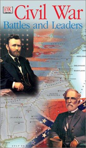 Civil War Battles and Leaders: DK