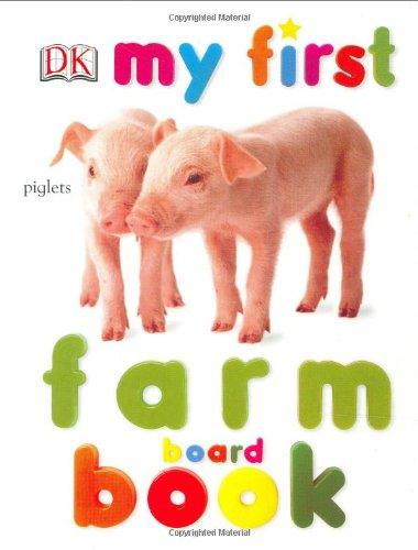 9780789499028: My First Farm Book