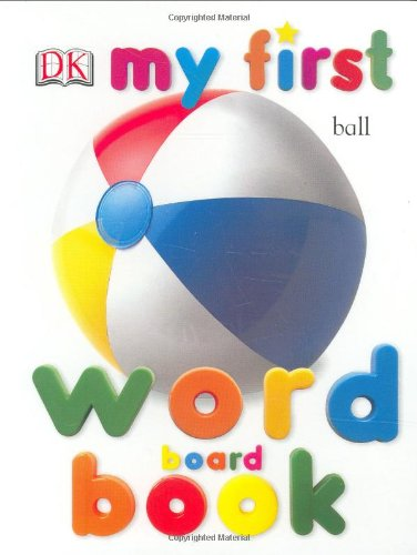 9780789499059: My First Word Board Book (My First Board Books)
